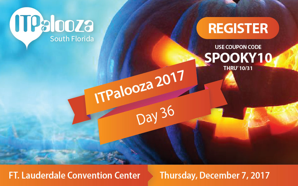 ITPalooza Countdown – Day 36 – Happy Halloween SPOOKY10 Thru' Midnight 10/31