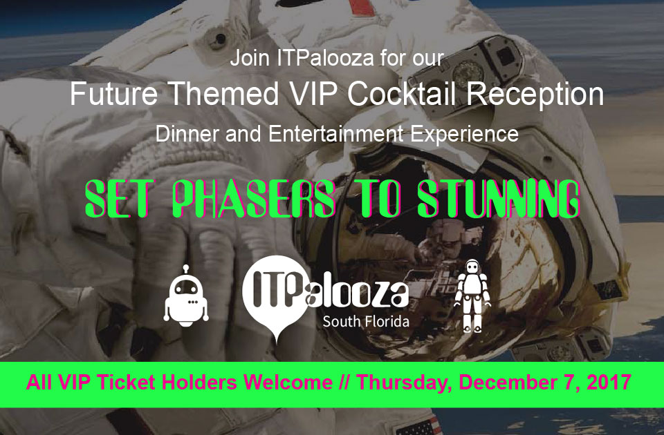 Set Phasers To Stunning – The ITPalooza VIP Cocktail Reception