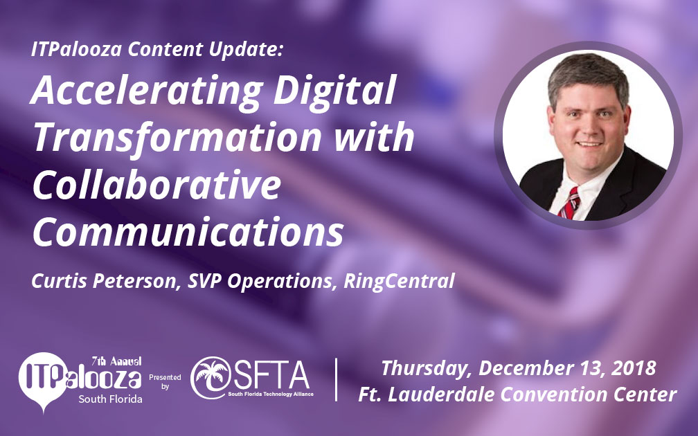 """ITPalooza Content Update: """"Accelerating Digital Transformation with Collaborative Communications"""" – Curtis Peterson SVP Operations, RingCentral"""