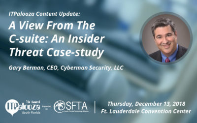 "ITPalooza Content Update: ""A view from the C-Suite: An insider threat case study"" Gary Berman, CEO,  Cyberman Security"