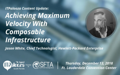 "ITPalooza Content Update: ""Achieving maximum velocity with composable infrastructure"" – Jason White, Chief Technologist, Hewlett-Packard Enterprise"