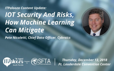 "ITPalooza Content Update: ""IOT Security and Risks. How Machine Learning Can Mitigate"" – Pete Nicoletti, Chief Data Officer, Cybraics"
