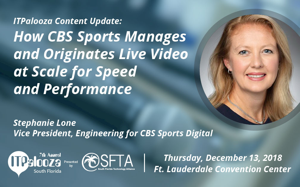 "ITPalooza Content Update: ""How CBS Sports Manages and Originates Live Video at Scale for Speed  and Performance"" Stephanie Lore, CBS Digital"